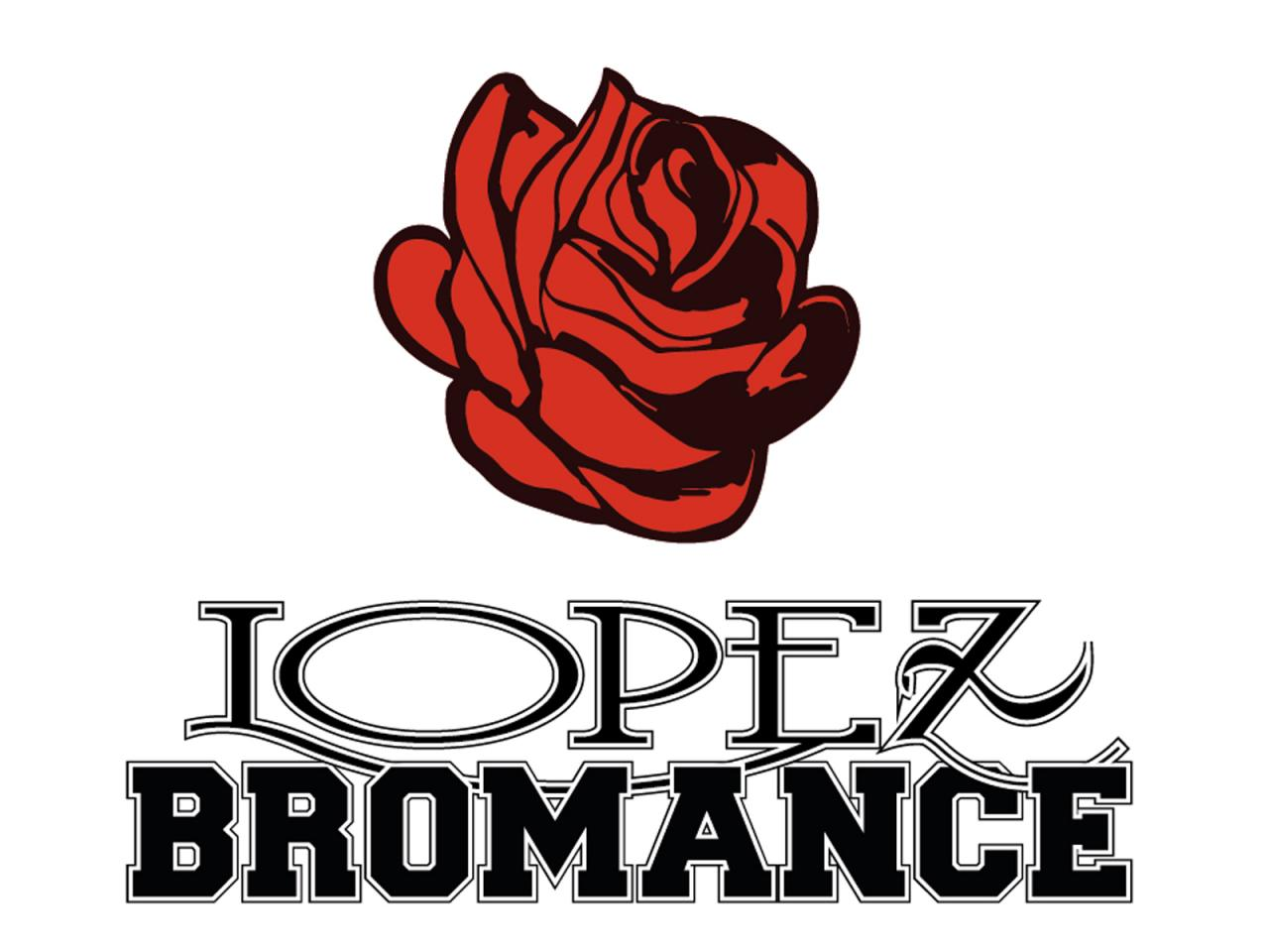 Lopez Bromance